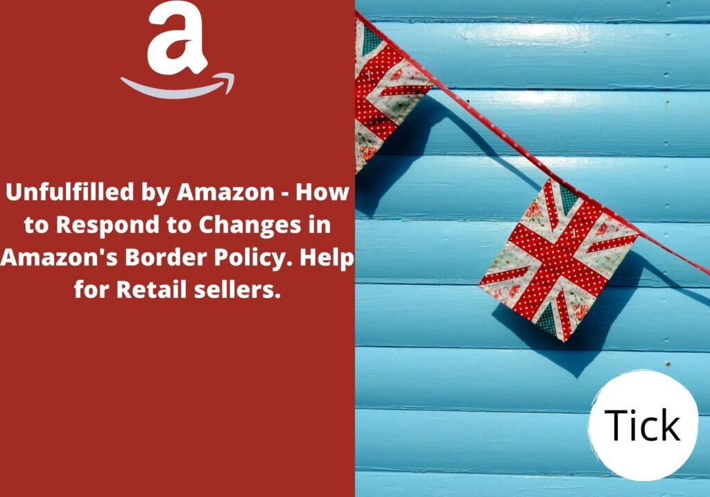 Unfulfilled by Amazon - How to Respond to Changes in Amazon's Border Policy. Help for Retail sellers.