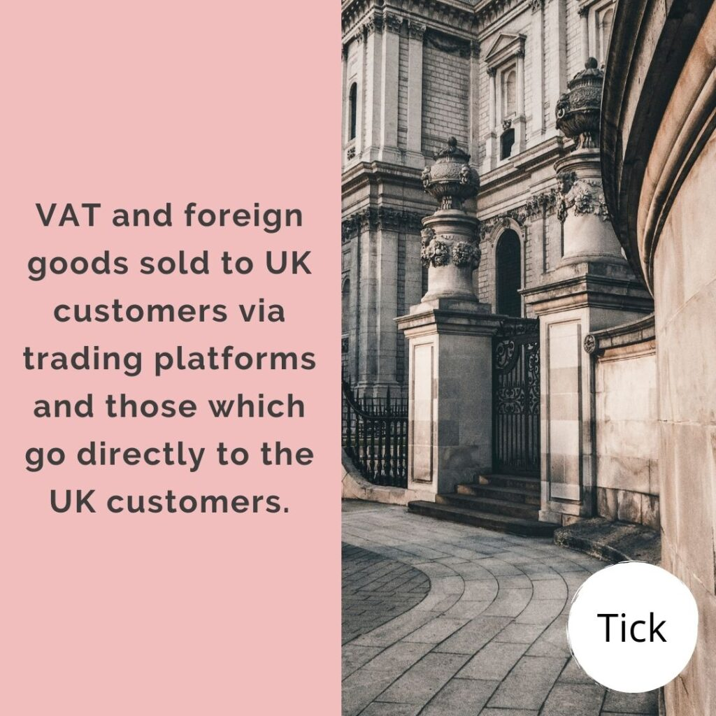 VAT and foreign goods sold to UK customers via trading platforms and those which go directly to the UK customers.