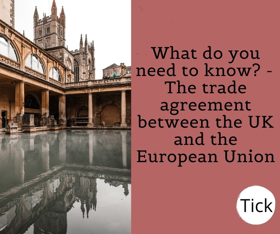 What do you need to know about the trade agreement between the UK and the European Union?