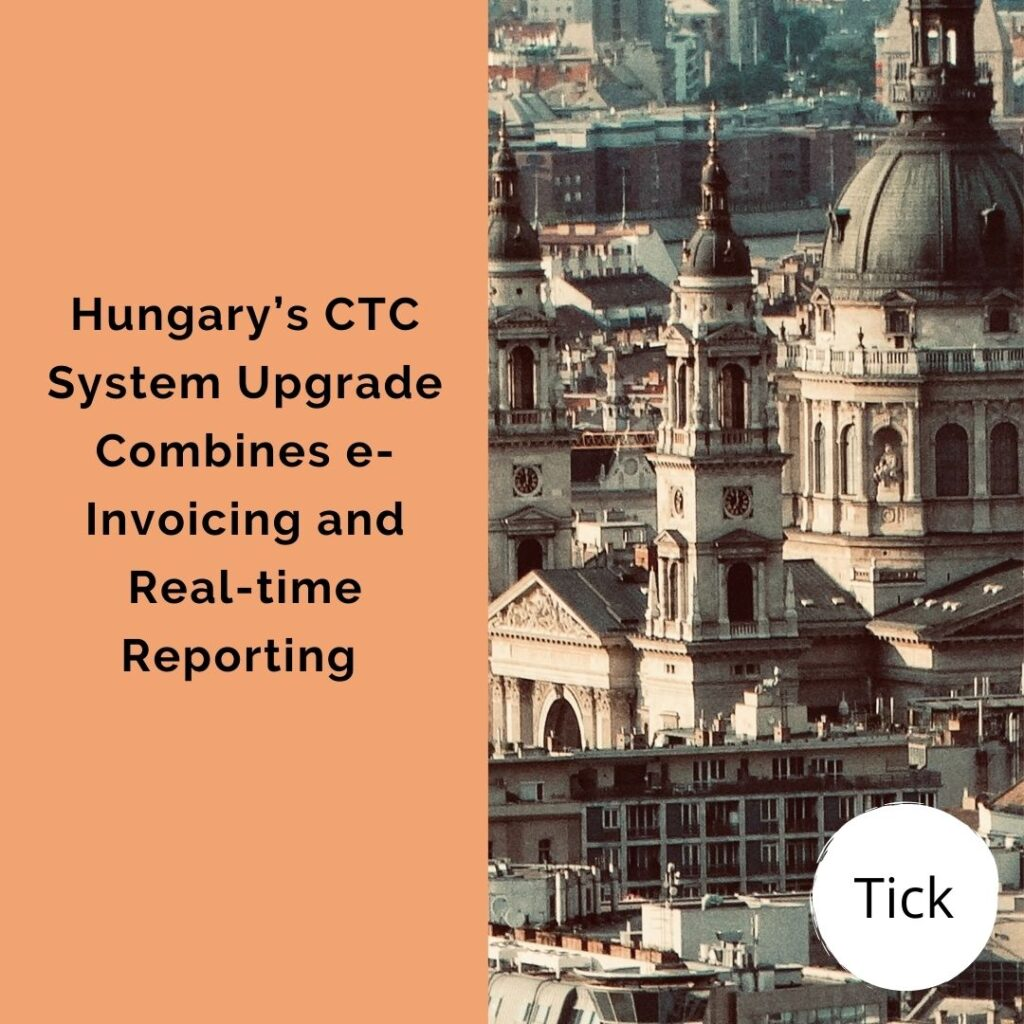 Hungary's CTC System Upgrade Combines e-Invoicing and Real-time Reporting