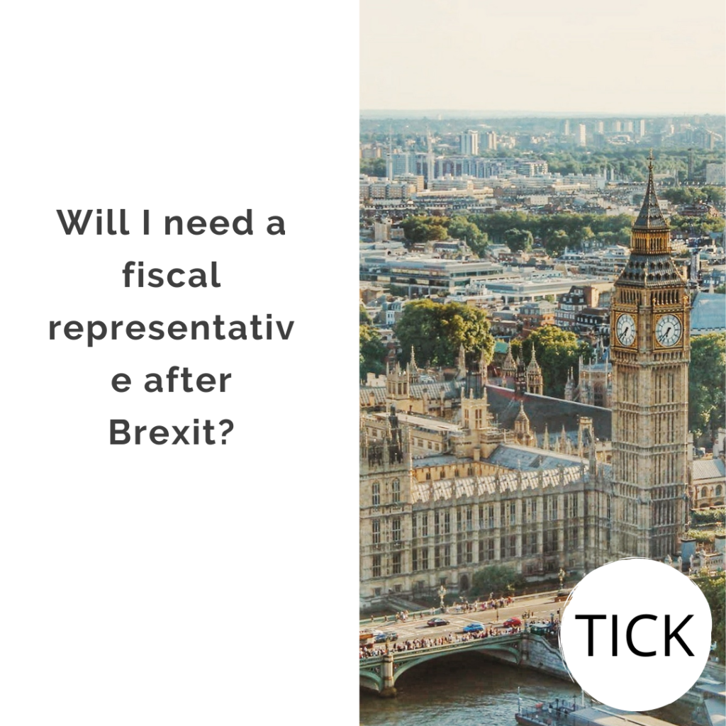 Will I need a fiscal representative after Brexit