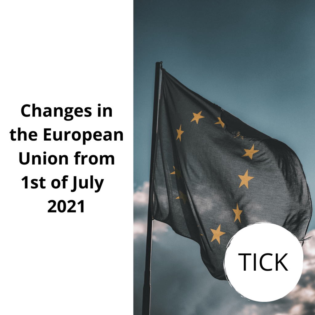 Changes in the European Union from 1st of July 2021