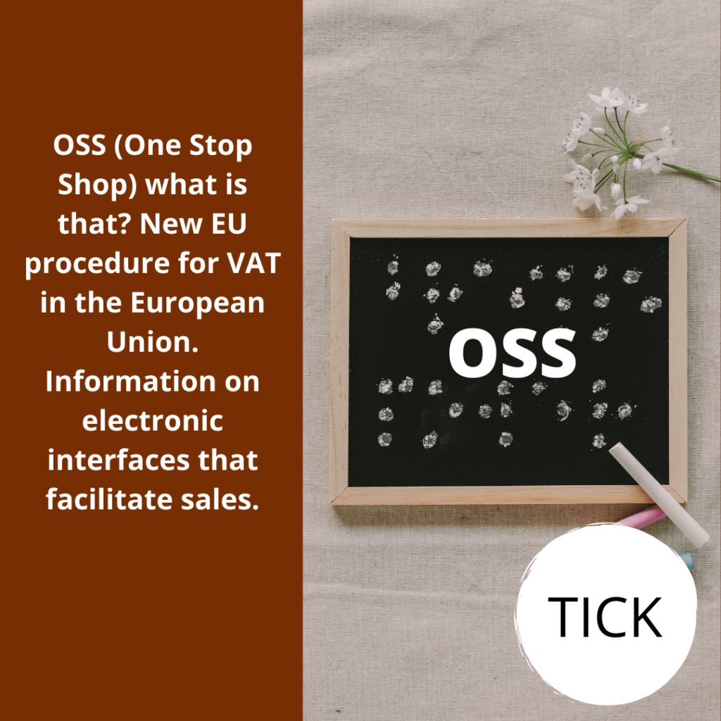 OSS (One-Stop Shop)-the new EU procedure for VAT in the European Union. Information on electronic interfaces that facilitate sales.